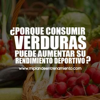 https://miplandeentrenamiento.com/2018/09/04/porque-consumir-verduras-puede-aumentar-su-rendimiento-deportivo/